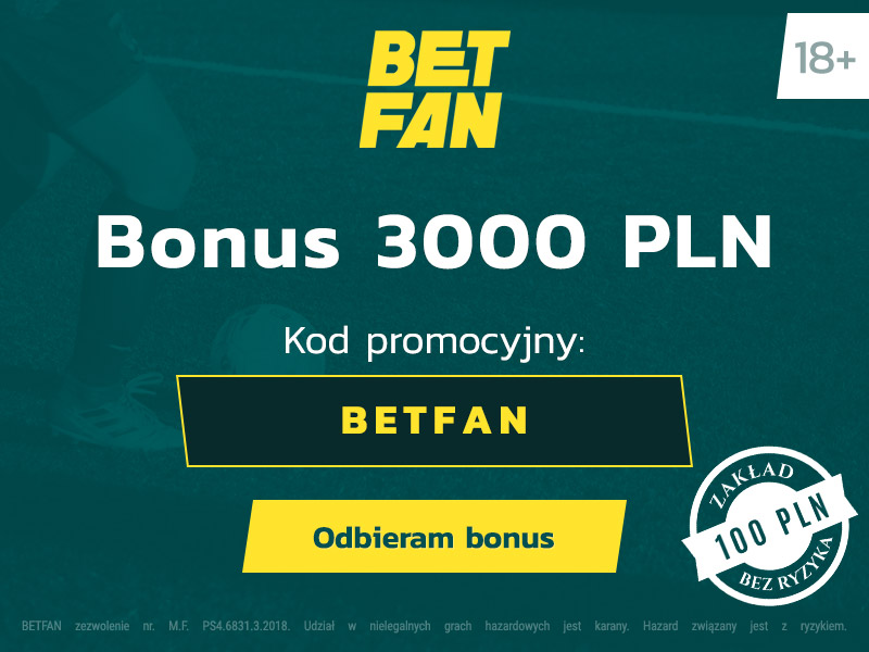 polski bukmacher betfan oferuje bonus